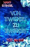 Von Ewigkeit Zu Ewigkeit Tot Im Eis, , 3842339100