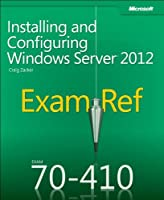 Exam Ref 70-410: Installing and Configuring Windows Server 2012