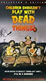 Children Shouldn't Play With Dead Things [VHS]