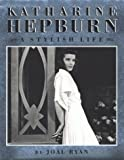 img - for Katharine Hepburn: A Stylish Life book / textbook / text book
