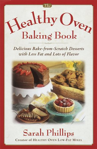 The Healthy Oven Baking Book: Delicious reduced-fat deserts with old-fashioned flavor