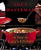 A Year in Lucy's Kitchen, Lucy Waverman, 067931458X