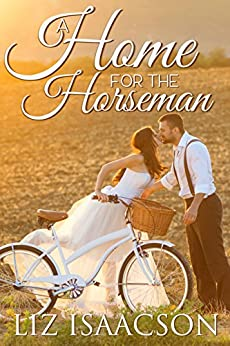 A Home for the Horseman (Brush Creek Brides Book 5) by [Isaacson, Liz]