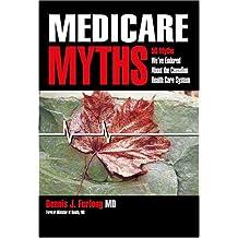 Medicare Myths: 50 Myths We've Endured about the Canadian Health Care System