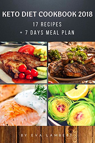 - KETO DIET: 17 Recipes + 7 Days Meal Plan. Quick, Easy & Healthy Food for Weight Loss