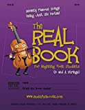 The Real Book for Beginning Violin Students (D and A Strings): Seventy Famous Songs Using Just Six Notes