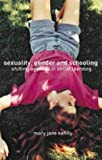 Sexuality, Gender and Schooling : Shifting Agendas in Social Learning, Kehily, Mary Jane, 0415280478