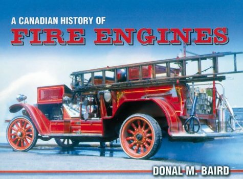 About Fire Engines (A Canadian History of Fire Engines)