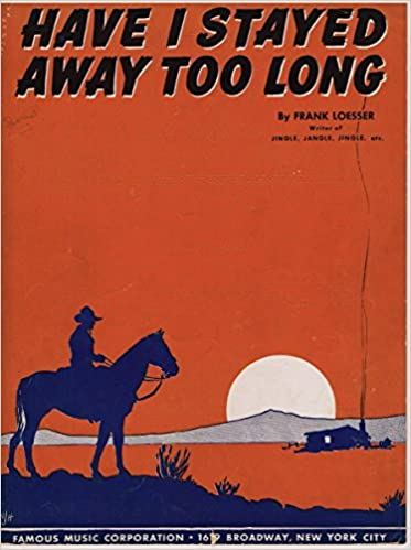 Have I Stayed Away Too Long (Sheet Music): Frank Loesser