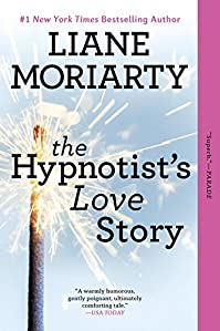The Hypnotist's Love Story: A Novel by Liane Moriarty ebook deal