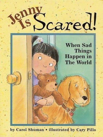 Jenny Is Scared: When Sad Things Happen in the World