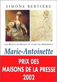Marie-Antoinette l'insoumise, Bertière, Simone