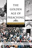 The Golden Age of Preaching, Robert Henry, 0595673538