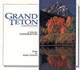 img - for Grand Teton National Park: A Visual Interpretation book / textbook / text book