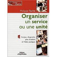 ORGANISER UN SERVICE OU UNE UNITÉ (27 FICHES PRATIQUES)