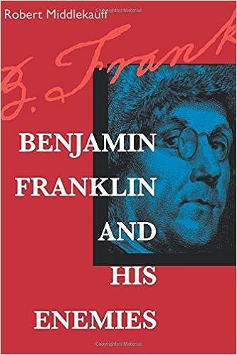 Benjamin franklin and his enemies robert middlekauff benjamin franklin and his enemies robert middlekauff 9780520213784 amazon books fandeluxe Images