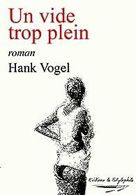 Un vide trop plein par Hank Vogel