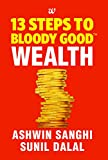 13 Steps to Bloody Good Wealth