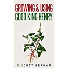 Growing & Using Good King Henry