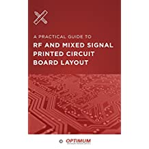 A Practical Guide To RF And Mixed Signal Printed Circuit Board Layout