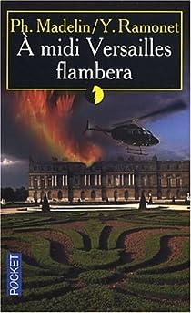 A midi Versailles Flambera par Madelin