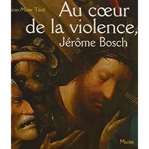 Au coeur de la violence, Jérôme Bosch