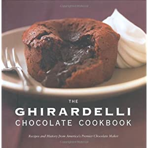 The Ghirardelli Chocolate Cookbook: Recipes and History from America's Premier Chocolate Maker
