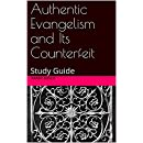 Authentic Evangelism and Its Counterfeit: Study Guide