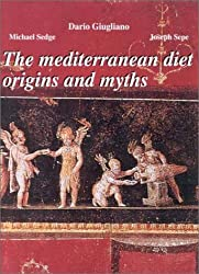 The Mediterranean Diet, Origins and Myths