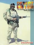 Desert Garb and Gear: Equipment of America's Desert Warriors (Firepower Pictorials)