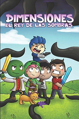 """Dimensiones: El rey de las sombras: Una historia basada en la serie """"Dimensiones"""" de Manucraft. (Spanish Edition) [Manuel Gonzalez Perea] (Tapa Blanda)"""