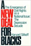A New Deal for Blacks: The Emergence of Civil Rights as a National Issue