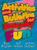 img - for Activities and Bulletins for Everyday Fun book / textbook / text book