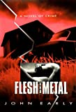 Flesh and Metal, John Early, 0786705116