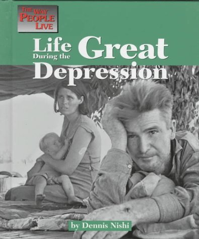 Life During the Great Depression (Way People Live)