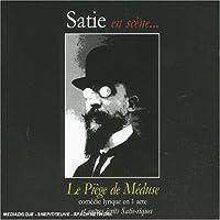 Satie en scène - Le Piège de Méduse, comédie lyrique en un acte [Import allemand]