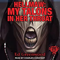 HELLMAW: MY TALONS IN HER THROAT: HELLMAW, BOOK 13