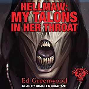 Hellmaw: My Talons in Her Throat Audiobook