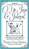 O Ye Jigs and Juleps!, Virginia Cary Hudson, 0884863816