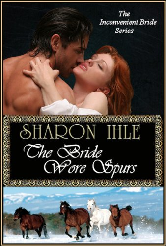 Book: The Bride Wore Spurs (The Inconvenient Bride Series, Book 1) by Sharon Ihle
