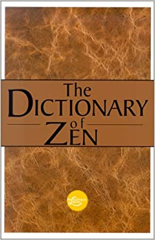 The Dictionary of Zen (Philosophical Library: Concise Dictionaries)