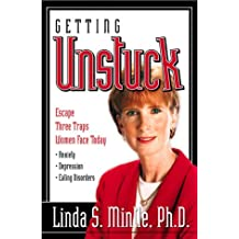 Getting Unstuck: Escapte three traps women face today: Anxiety, Depression and Eating discorders