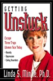 Getting Unstuck: Escapte three traps women face today: Anxiety, Depression and Eating Disorders