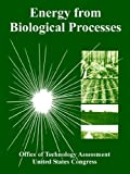 Energy from Biological Processes, United States Congress Staff and Office of Technology Assessment Staff, 1410224279