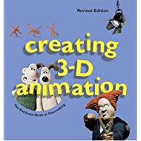 Creating 3-D Animation: The Aardman Book of Filmmaking