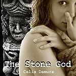 The Stone God   Celia Demure