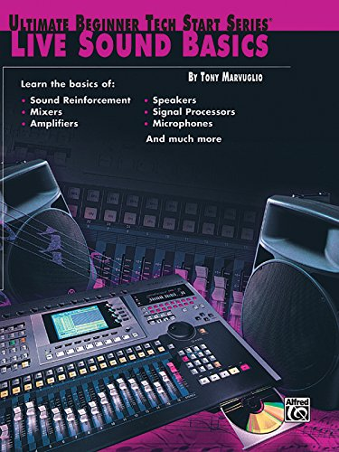 Ultimate Beginner Tech Start: Live Sound Basics (Ultimate Beginner Tech Start Series(R))