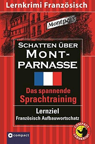 Schatten über Montparnasse: Compact Lernkrimi. Französisch Aufbauwortschatz - Niveau B2