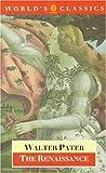 The Renaissance, Walter Pater, 019281737X