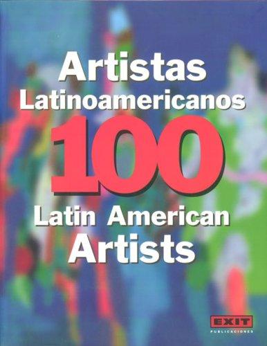 Descargar Libro 100 Artistas Latinoamericanos / 100 Latinoamerican Artist Unknow